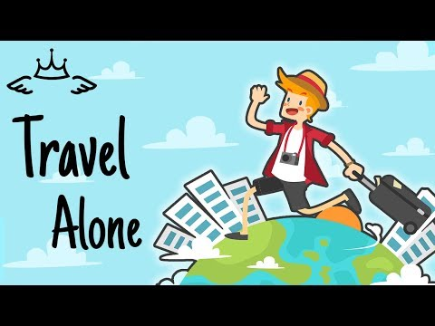 Why You Should Travel Alone - Benefits Of Traveling Alone