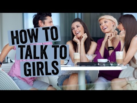How To Talk To Girls - 5 Steps To Talk To Girls And Get Her To Like You