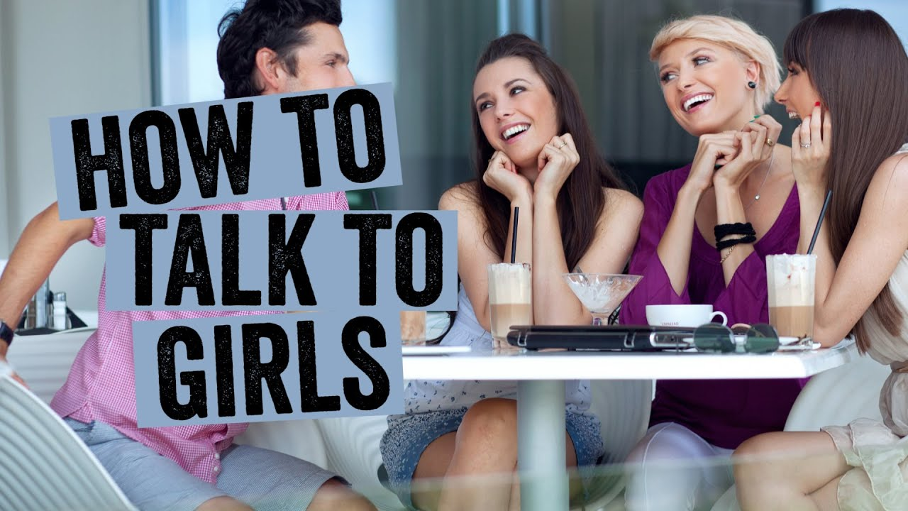 How to approach and talk to a girl