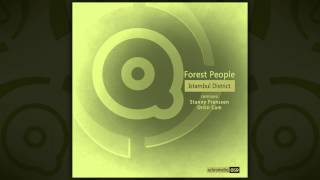 Forest People - Istambul District 2 (Stanny Franssen Remix)