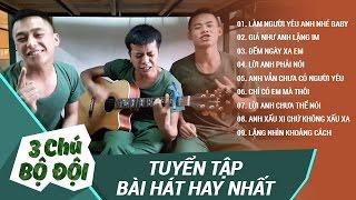 Tuyển tập những bài hát hay nhất của Ba Chú Bộ Đội