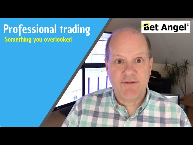 An overlooked and important aspect of Professional Betfair trading