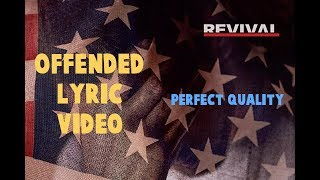 Eminem - Offended (Lyric Video) [Best Quality]