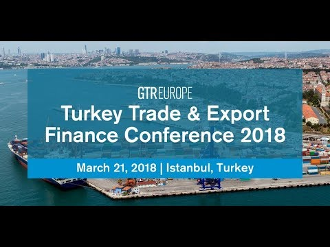 Turkey Trade  Export Finance Conference 2018