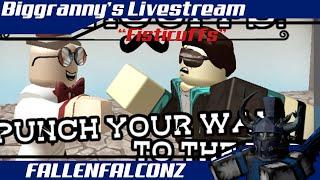 """ROBLOX   Biggranny's Livestream Highlight's """"Fisticuffs"""""""