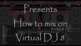 How To Mix On Virtual-DJ 8 (Dream Group)