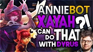 Annie Bot - Xayah Can Do that?! ft. Dyrus