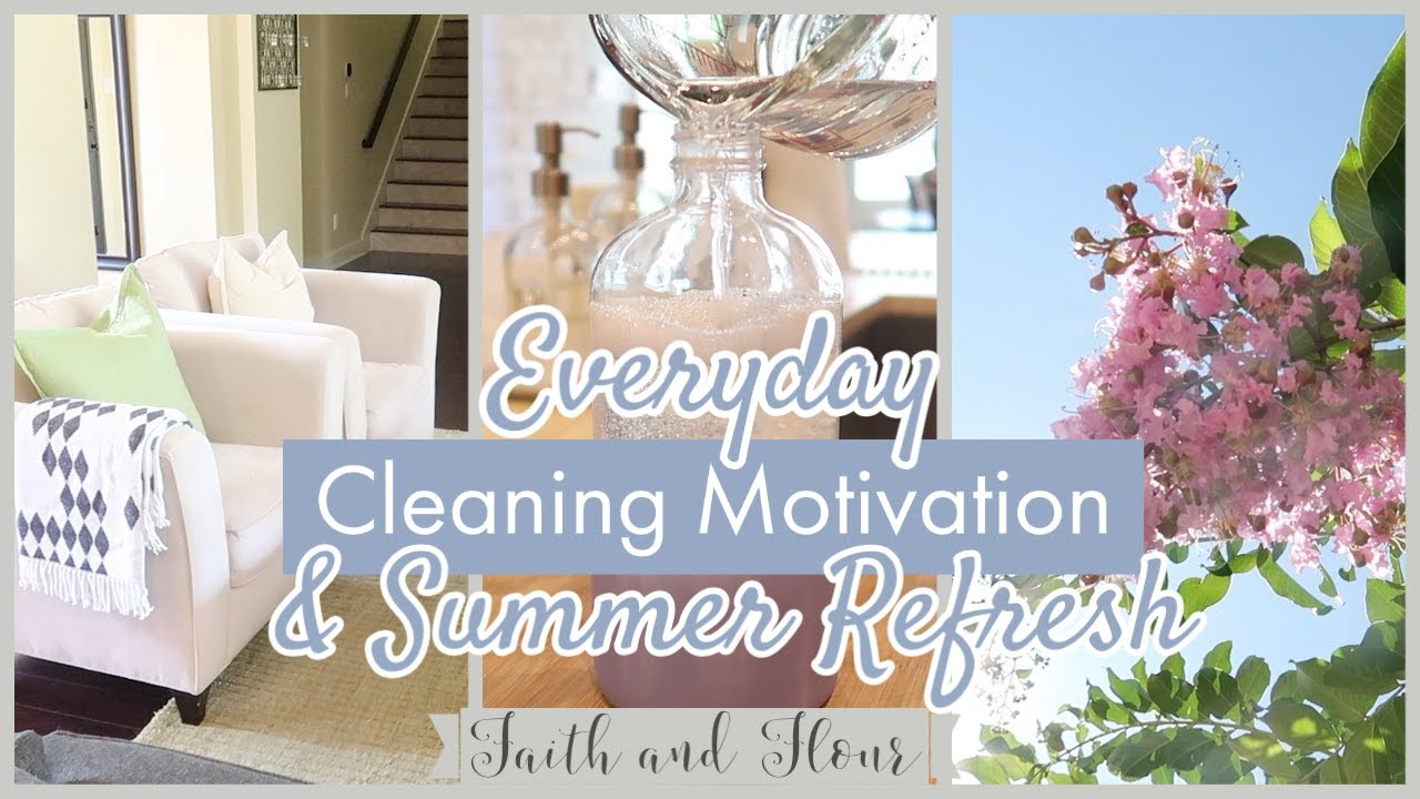Everyday Cleaning Motivation | Summer Home Refresh | Clean With Me 2020