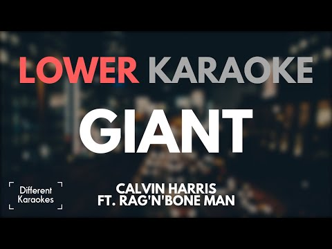 Calvin Harris ft. Rag'n'Bone Man - Giant (LOWER Karaoke/Instrumental) Mp3