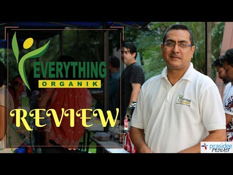 Everything Organik - Review | It Is Time To Go Organic | Prasidee Podcast