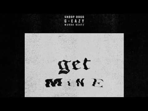 G-Eazy-Get Mine Ft. Snoop Dogg (Clean Version)