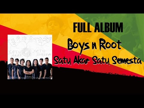 Boys N Root - Satu Akar Satu Semesta Full Album 2014