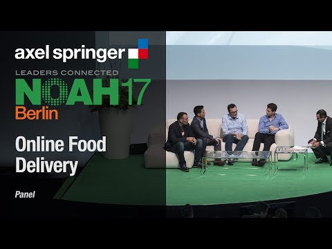 Fireside Chat: JUST EAT, Takeaway.com, Delivery Hero, 10bis - NOAH17 Berlin