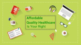Affordable Quality Healthcare is your Right.