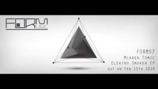 Mladen Tomic - Elektro Smoker [Form]
