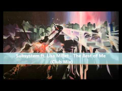 Subsystem ft. Lisa Millett - The Best of Me