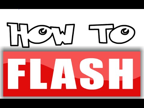 How To Flash!