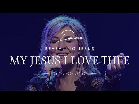 My Jesus, I Love Thee from Darlene Zschech's #RevealingJesus Project