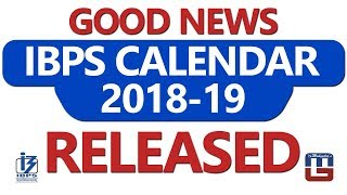 Good News IBPS Calendar 2018 - 2019 Released