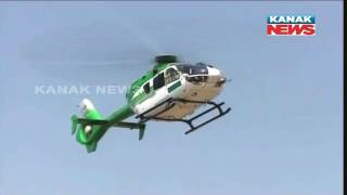 CM's Helicopter Lost Its Way In Sky of Koraput