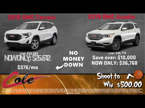 Cole Chevy March Promotion - 2018 GMC Terrain & 2018 GMC Acadia