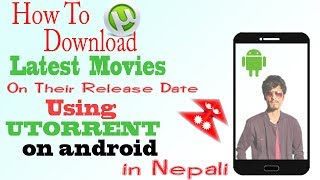 How to Download Movie on Their Release Date Using uTorrent 2018? movie कसरी डाउनलोड गर्ने