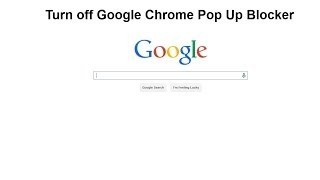 How to turn on or off Google Chrome Pop Up Blocker