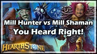 Mill Hunter vs Mill Shaman, You Heard Right! - Witchwood / Hearthstone