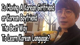 Is Having Korean Girlfriend or Boyfriend The Best Way To Learn Korean Language
