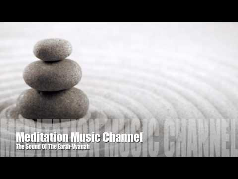 Relax: meditation music channel -The Sound Of The Earth-Vyanah (sound Healing)