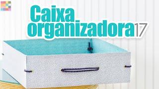 Faça sua Própria Caixa Organizadora – Com Papelão e Tecido