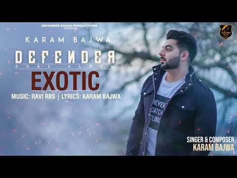 EXOTIC   Full Audio Song   DEFENDER (Dual Album)   Karam Bajwa Ft Shar S   Ravi RBS   New Songs 2018