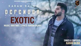 EXOTIC | Full Audio Song | DEFENDER (Dual Album) | Karam Bajwa Ft Shar S | Ravi RBS | New Songs 2018