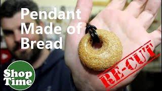 Pendant Made of Bread - RECUT
