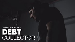 A MESSAGE TO THE DEBT COLLECTOR -  (Official Music Video)