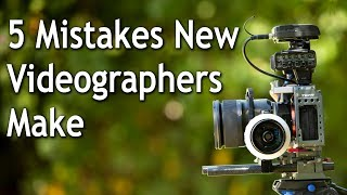5 Mistakes Beginning Videographers Make