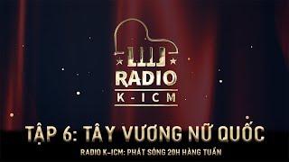 RADIO K-ICM | TÂY VƯƠNG NỮ QUỐC ( Nữ Nhi Tình ) TẬP 6