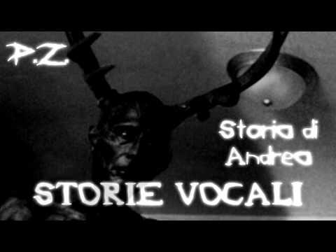 STORIE PARANORMALI / Storia di Andrea (ft. Fuoco di Prometeo) | P.Z.