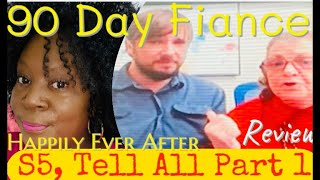#90DayFiance, Happily Ever After ~Review~ S5, Part 1 Tell All!