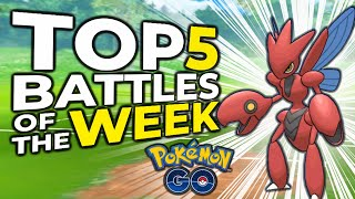 TOP 5 BATTLES OF THE WEEK! REVENGE OF SCIZOR *EPISODE 5* | POKEMON GO BATTLE LEAGUE PVP