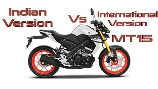 Yamaha MT15 | International Vs Indian Version