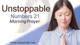 UNSTOPPABLE - NUMBERS 21 - MORNING PRAYER