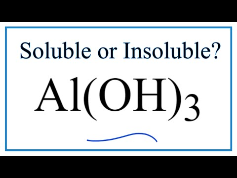 Is Al(OH)3 Soluble Or Insoluble In Water?