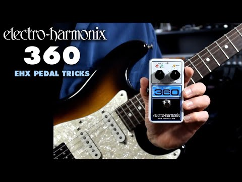 EHX Tricks for the 360 Looper
