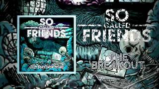 So Called Friends - (Intro) & The Breakout