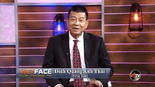 Vietface Của Chúng Ta | Show 113 | Nhà Báo Đinh Quang Anh Thái