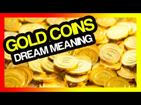 Gold Coins Dream Meaning (Dreaming about coins of gold)