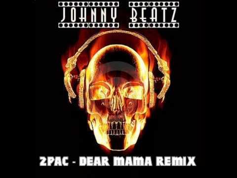 2Pac -  dear mama (remix)  prod..by Johnny Beatz