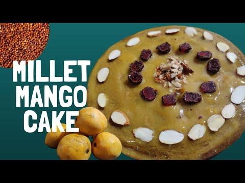 Millet Mango Cake    DELICIOUS, HEALTHY & TASTY
