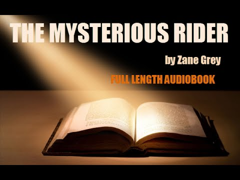 THE MYSTERIOUS RIDER, by Zane Grey - FULL LENGTH AUDIOBOOK